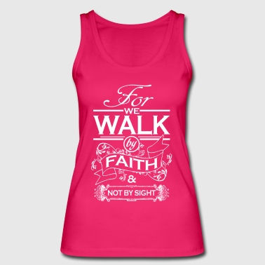 Walk by Faith - Women's Organic Tank Top by Stanley & Stella