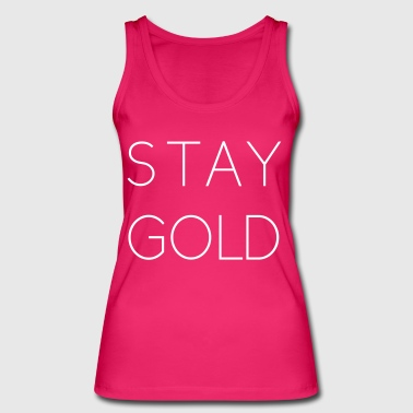 stay gold - Women's Organic Tank Top by Stanley & Stella