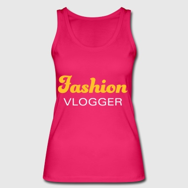 Fashion vlogger for fashion-conscious entrepreneurs - Women's Organic Tank Top by Stanley & Stella