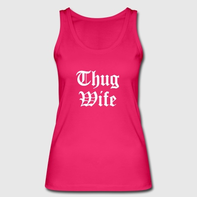 Thug Wife Ghetto Gangster Gift JGA Slang Swag - Women's Organic Tank Top by Stanley & Stella