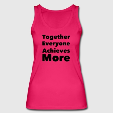 inspirational TEAM motif as a gift - Women's Organic Tank Top by Stanley & Stella
