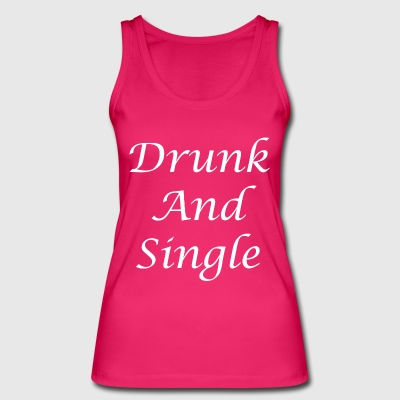 Drunk And Single - Women's Organic Tank Top by Stanley & Stella