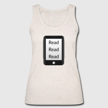 Read Read read read! Ebook reader - Women's Organic Tank Top by Stanley & Stella