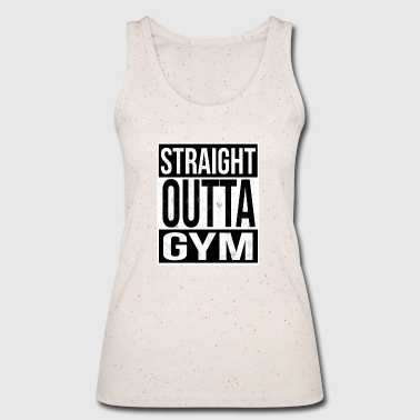Straight Outta Gym - Women's Organic Tank Top by Stanley & Stella