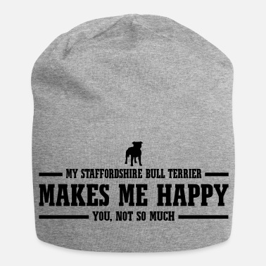 Terrier STAFFORDSHIRE BULL TERRIER makes me happy - Beanie