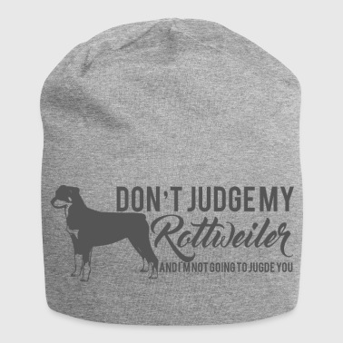 Dog / Rottweiler: Don't judge my Rottweiler, and - Jersey Beanie