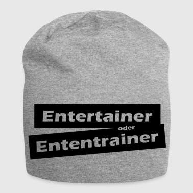 Entertainer or Ententrainer - gift idea - Jersey Beanie
