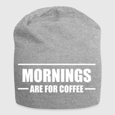 Mornings are for coffee - Jersey Beanie