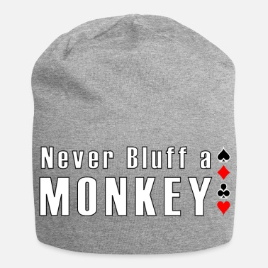 Bluff Never Bluff a Monkey Poker - Jersey Beanie