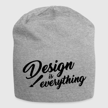 Design is YOUR passion. Slogan with brush. - Jersey Beanie