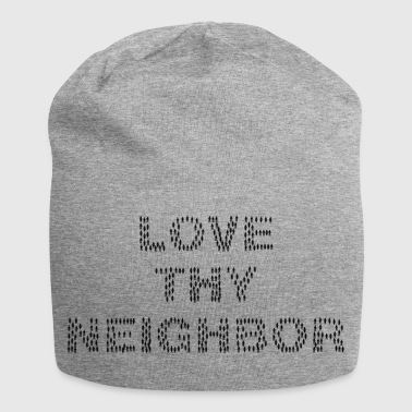 Neighbor Love thy Neighbor! Love your neighbor - Jersey Beanie
