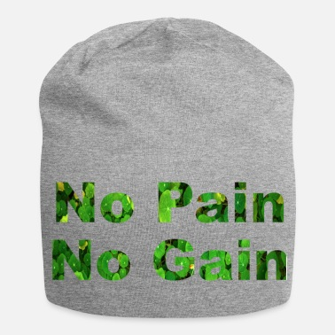 No Pain No Gain No Pain No Gain No pain No gain - Jersey Beanie