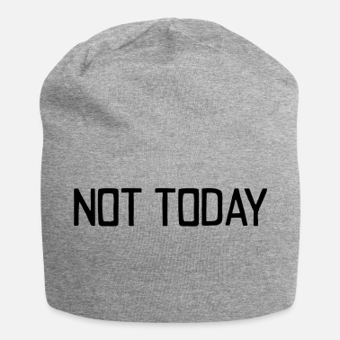 Today NOT TODAY - Jersey Beanie