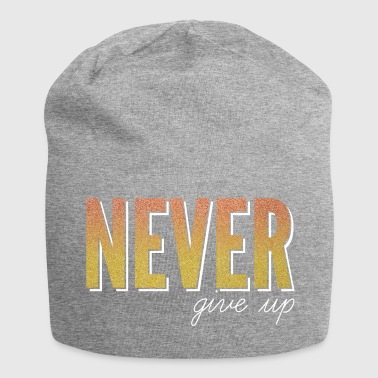 Never give up / never give up - Jersey Beanie