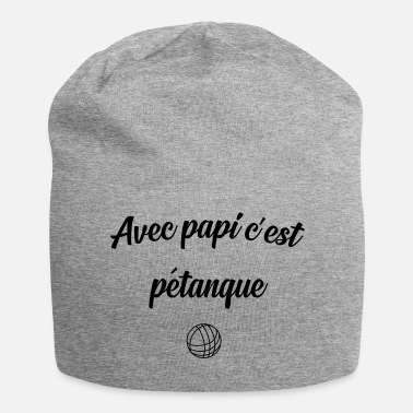 Petanque with grandpa is petanque - Jersey Beanie