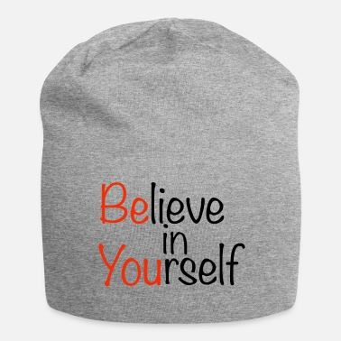 Yourself Believe in yourself - Beanie