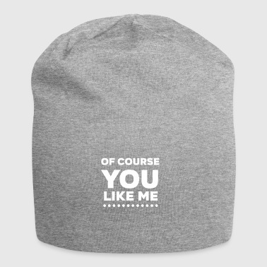 Of Course You Like Me white - Jersey Beanie