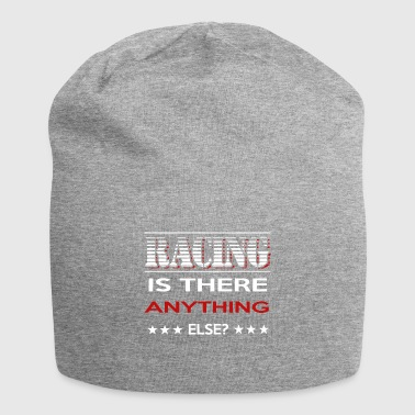 Racing! Is there anything else? - Jersey Beanie