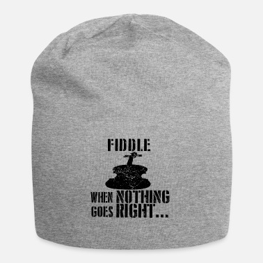 Fiddle If everything goes wrong fiddle fiddle - Beanie