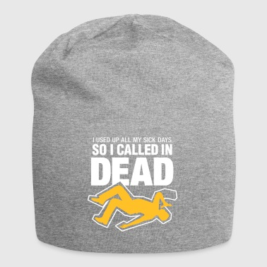 I Signed Up Dead At Work! - Jersey Beanie