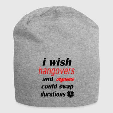 hangovers and orgasms - Jersey Beanie