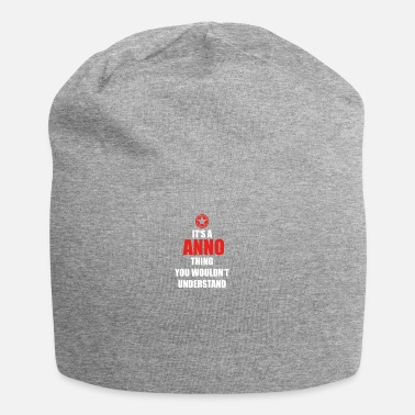 Anno Gift it a thing birthday understand ANNO - Beanie