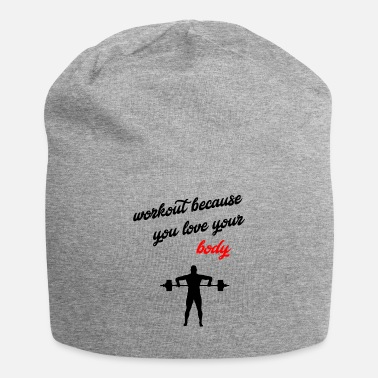 Out work out because you love your body - Jersey Beanie