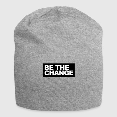 Be the Change - be the change - Jersey Beanie
