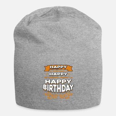 Happiness Happy Happy Happy Birthday - Jersey Beanie