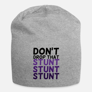 Stunt Cheerleader: Do not Drop That stunt stunt stunt - Jersey-Beanie