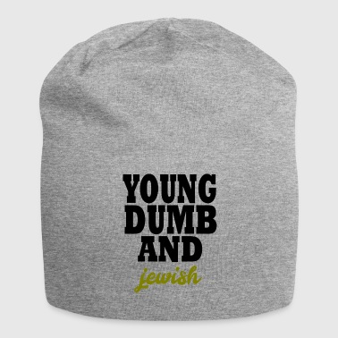 young dumb and jewish - Jersey Beanie