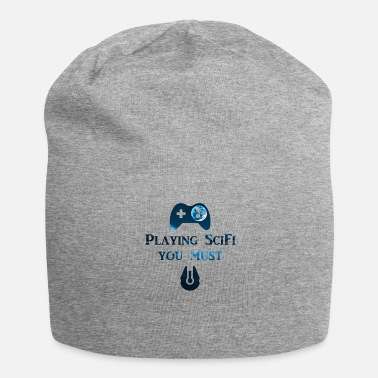 Scifi Playing Scifi you must - Beanie