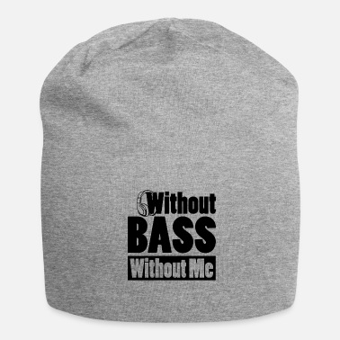 Basshead without bass wihtout me gift idea - Jersey Beanie