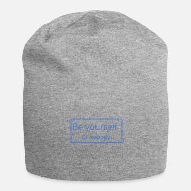 Be Yourself Be yourself - Jersey Beanie