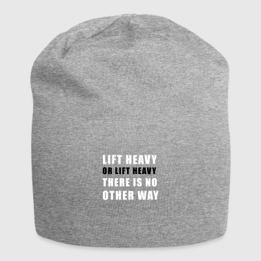 Lift heavy or lift heavy - Jersey Beanie