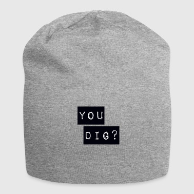You Dig - Jersey Beanie