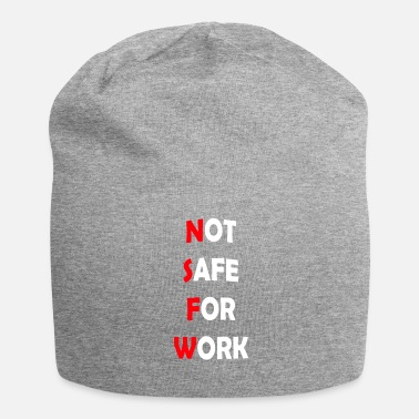 Not Safe For Work Not safe for work Gift funny - Jersey Beanie