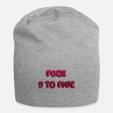 9 To 5 fuck 9 to 5 - Beanie