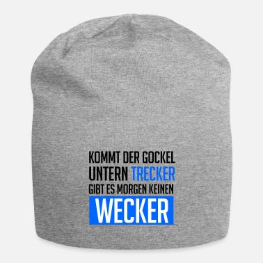 Trecker Rule peasants - If the Gockel below Trecker - Beanie