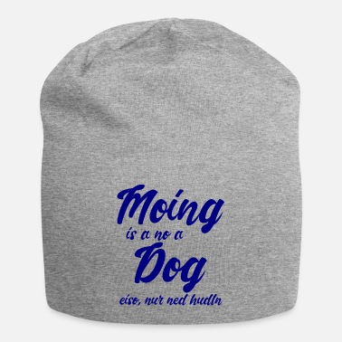 Grave Moing is a no a dog - blue - Beanie