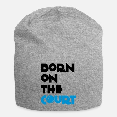 Court born on the court - Beanie