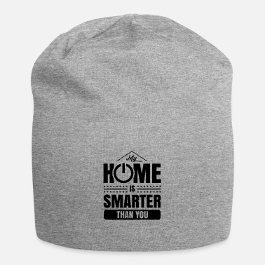 Idea My house is smarter than you smart home - Beanie