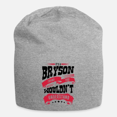 Bryson bryson name thing you wouldnt understand - Beanie