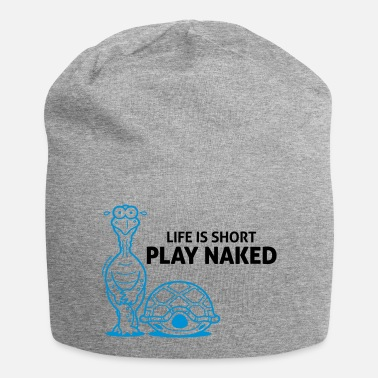 Nudity Life is short. Play Naked! - Beanie