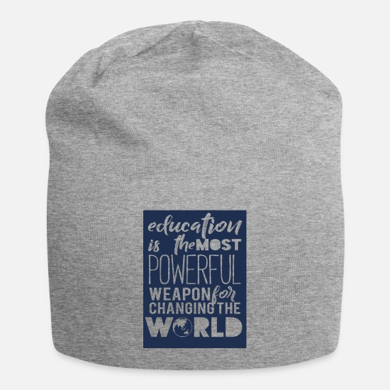 High School Graduate Caps & Hats - High School / Education: Education Is The Most - Beanie heather grey