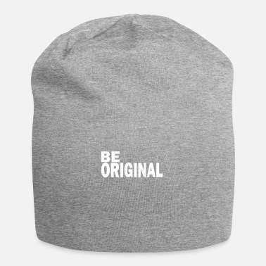 Original Be original is an original - Beanie