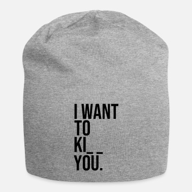 Kiss I WANT TO KISS / KILL YOU. - Beanie