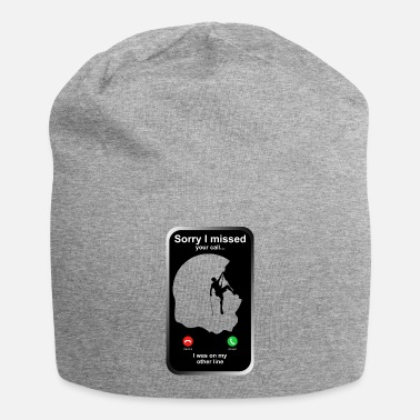 Sorry I Missed Your Call - Climbing Sport T-Shirt - Beanie