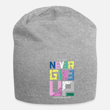 never give up text - Beanie