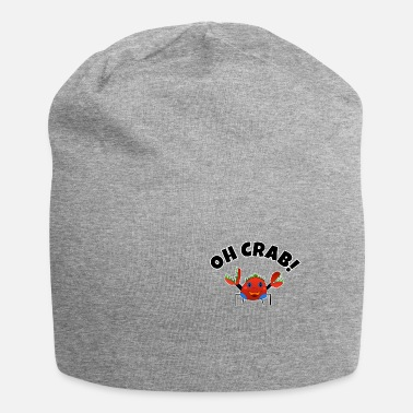 Crab Oh Crab Crab Funny kids birthday gift - Beanie